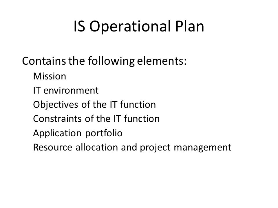 IS Operational Plan Contains the following elements: Mission
