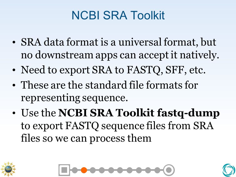 NCBI SRA Toolkit SRA data format is a universal format, but no downstream apps can accept it natively.
