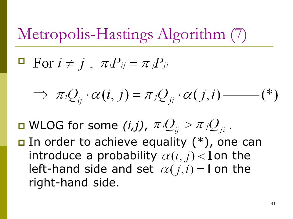 metropolis hastings algorithms This matlab function draws nsamples random samples from a target stationary distribution pdf using the metropolis-hastings algorithm.