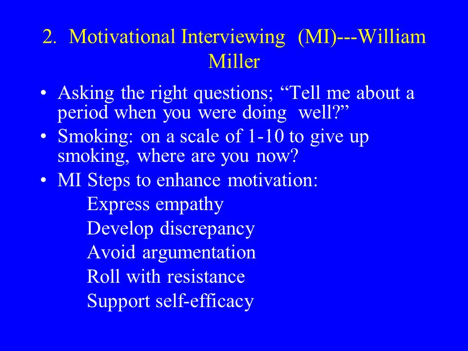 2nd completed motivational interviewing Motivational interviewing (mi), a humanistic counseling style used to help  the  second and third authors completed the qualitative analysis and aimed to.