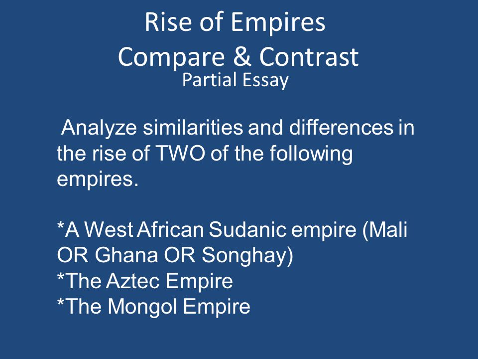 contrasting aztec and aksum militaries essay Although the two empires both formed powerful and complex militaries, the  aztecs used their army as their primary source of governance while.