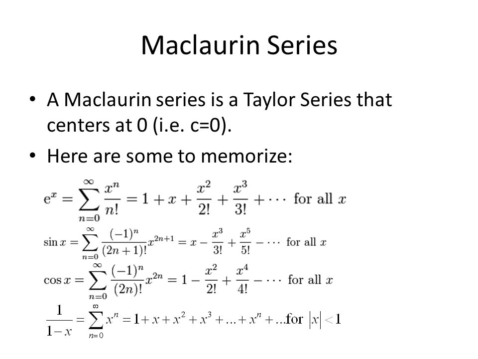 Maclaurin series for sin x, cos x, and e^x
