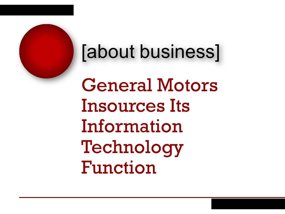 General Motors Insources Its Information Technology Function