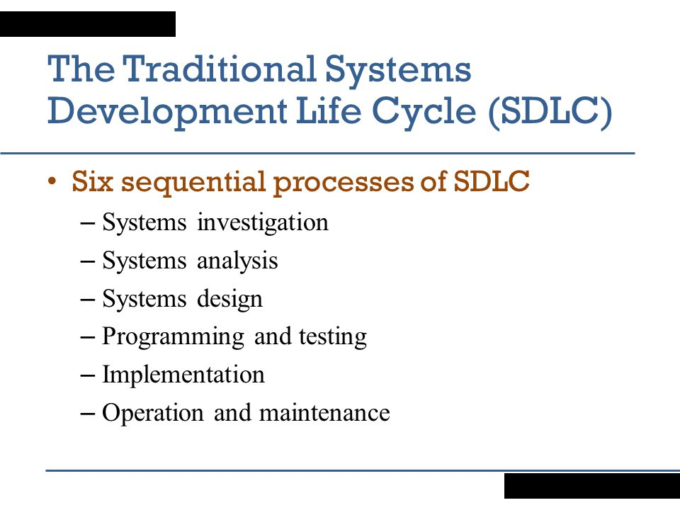 The Traditional Systems Development Life Cycle (SDLC)