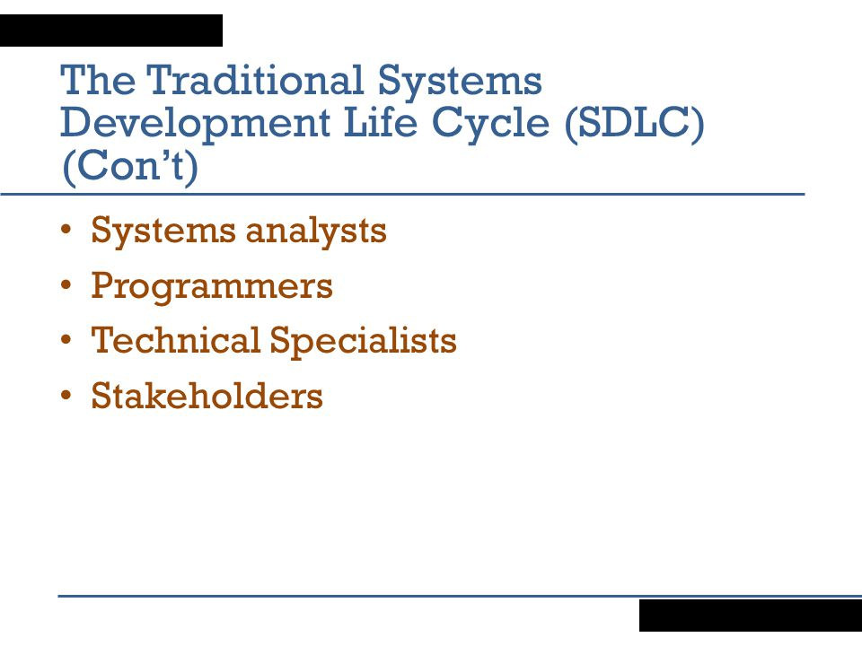 The Traditional Systems Development Life Cycle (SDLC) (Con't)