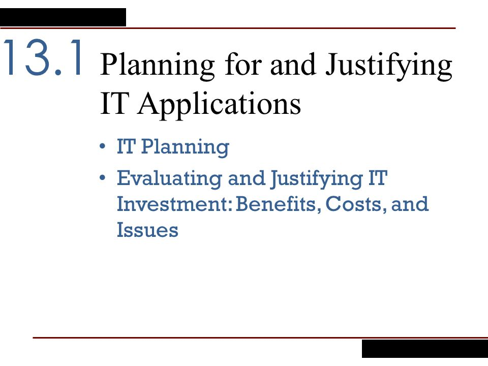 Planning for and Justifying IT Applications