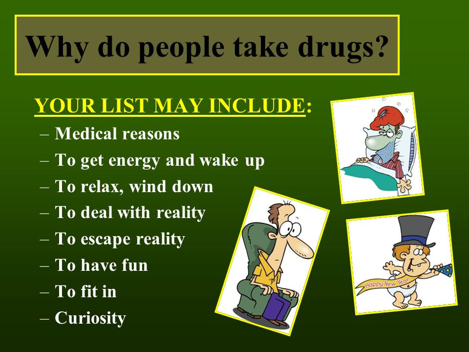 the many reasons why people use drugs Reasons why young adults use marijuana according to the national survey on drug use and health other potential reasons why young people use marijuana.