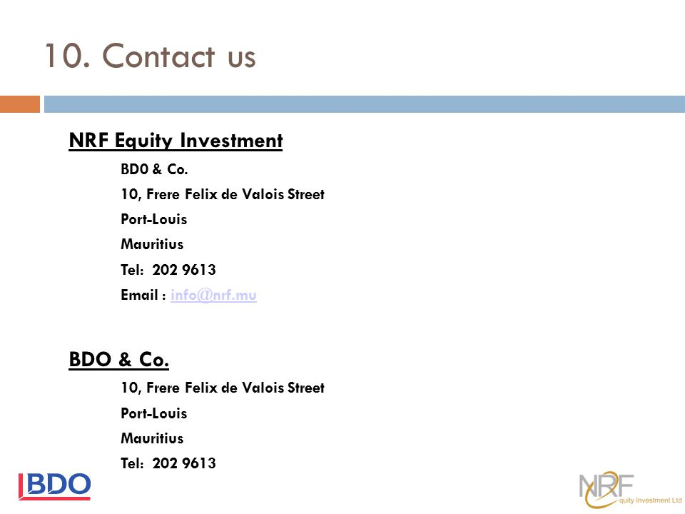 10. Contact us NRF Equity Investment BDO & Co. BD0 & Co.
