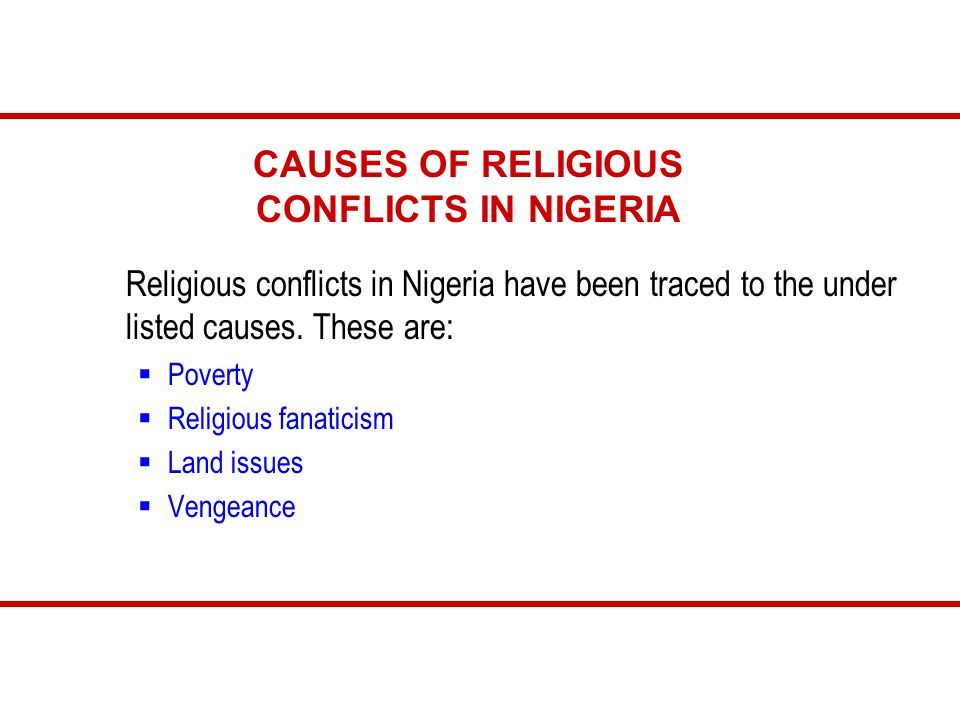 causes of religious unrest in nigeria Bloody religious riots, ostensibly between christians and muslims in 2001, 2008, and 2010, split the community the latest round, starting in 2011, continues according to the council on foreign relations' nigeria security tracker , there have been 785 sectarian related deaths in plateau state alone between may 29, 2011 and june 30, 2013 between january and june 2013, 481 people were killed 61 percent of the total since may 2011.