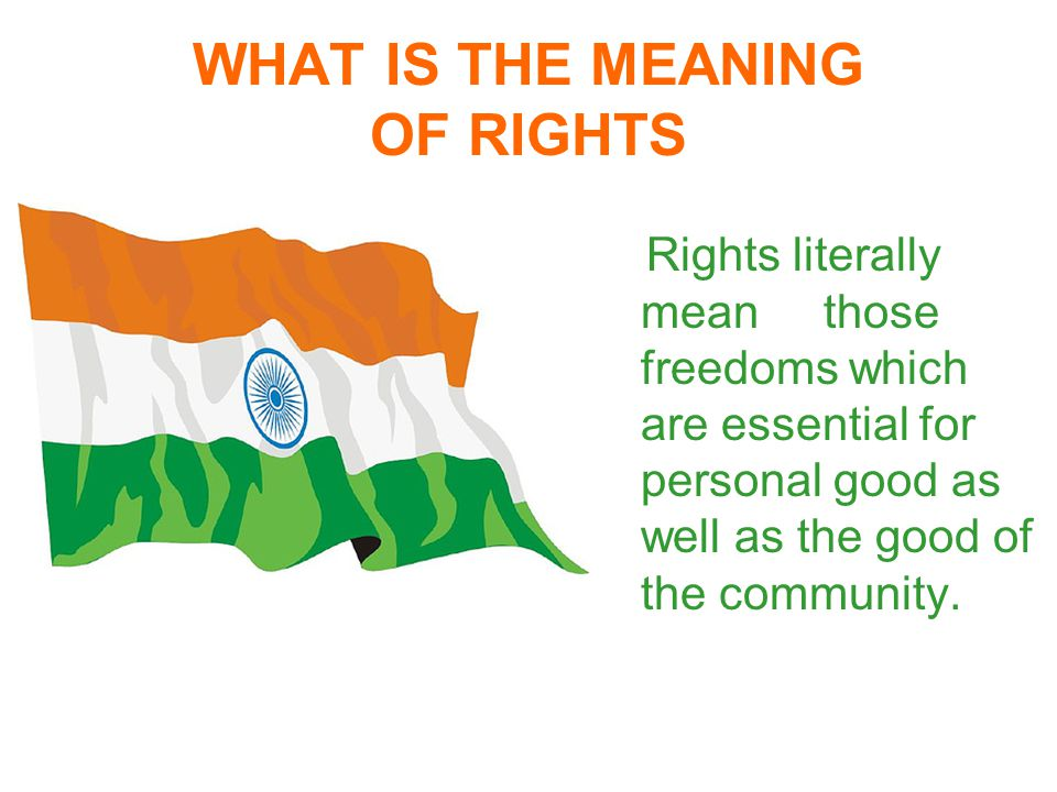 WHAT IS THE MEANING OF RIGHTS
