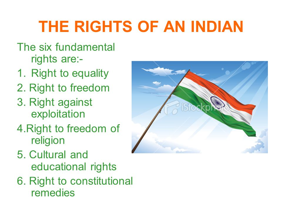 THE RIGHTS OF AN INDIAN The six fundamental rights are:-