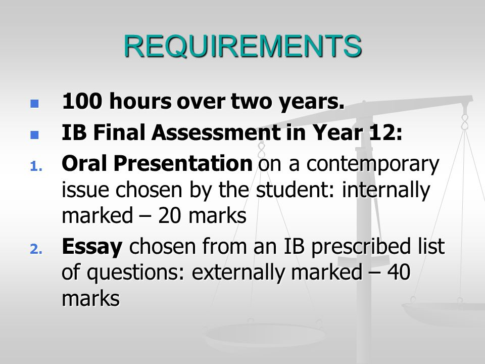 ib tok essay requirements Table 1 v tok essay: ent ment does the candidate ent an appropriate and cogent analysis of knowledge questions in ussing the title t level 5 excellent.