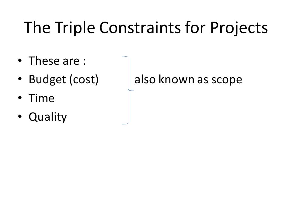 the triple constraints of project management scope time and cost According to kathy schwalbe, information technology project management (6 th edition), every project can categories according to its scope, time and cost these sections we referred to triple constraints of project management.