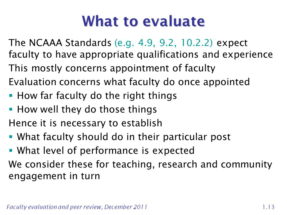 What to evaluate The NCAAA Standards (e.g. 4.9, 9.2, 10.2.2) expect faculty to have appropriate qualifications and experience.