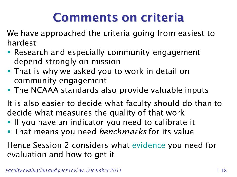 Comments on criteria We have approached the criteria going from easiest to hardest.