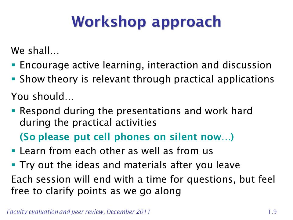 Workshop approach We shall…