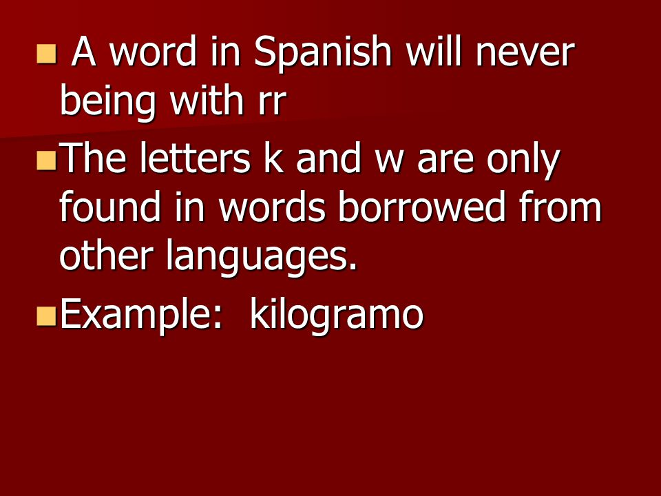 A word in Spanish will never being with rr