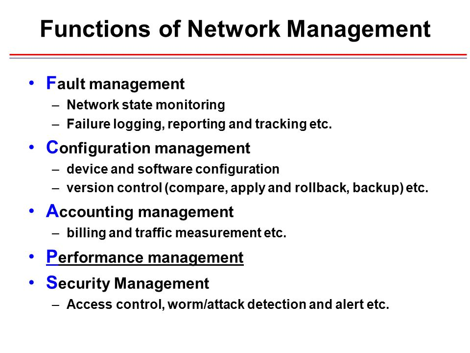 functions of network management The functions of network management are to effectively monitor and control a  computer network to keep it optimized for efficient.