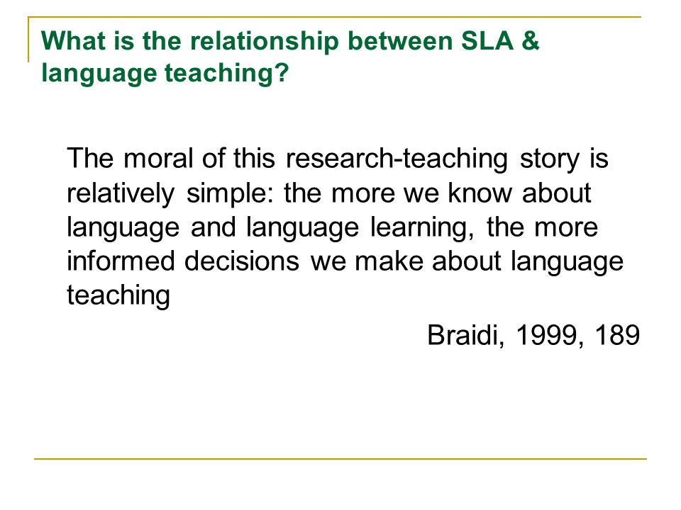 What is the relationship between SLA & language teaching