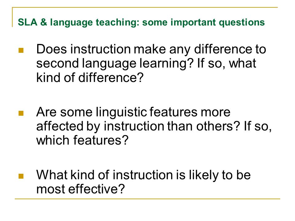 SLA & language teaching: some important questions