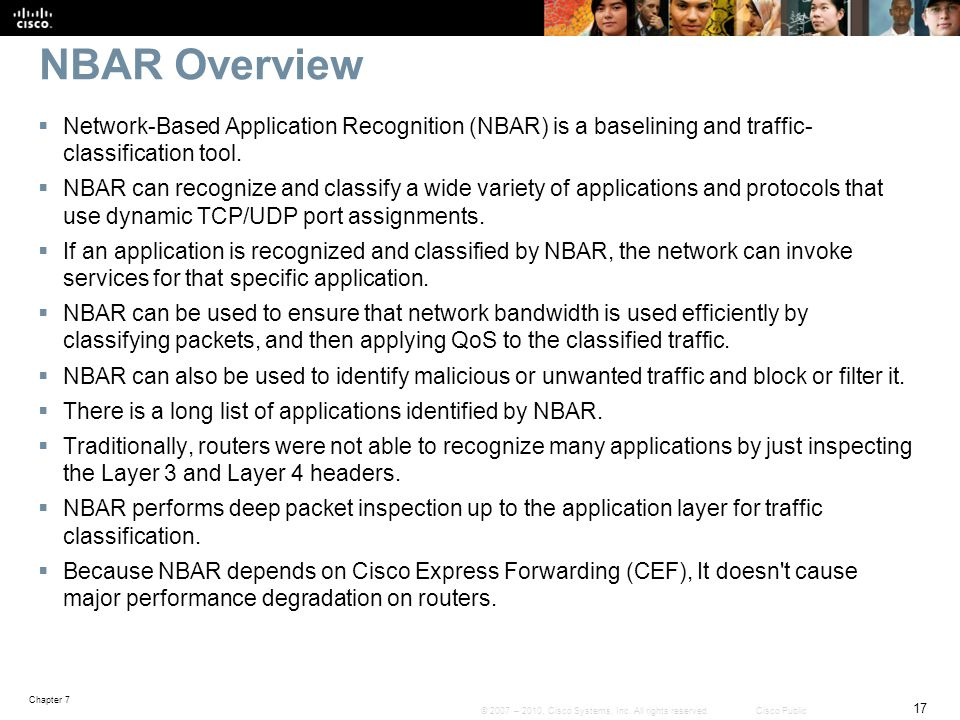 NBAR Overview Network-Based Application Recognition (NBAR) is a baselining and traffic- classification tool.