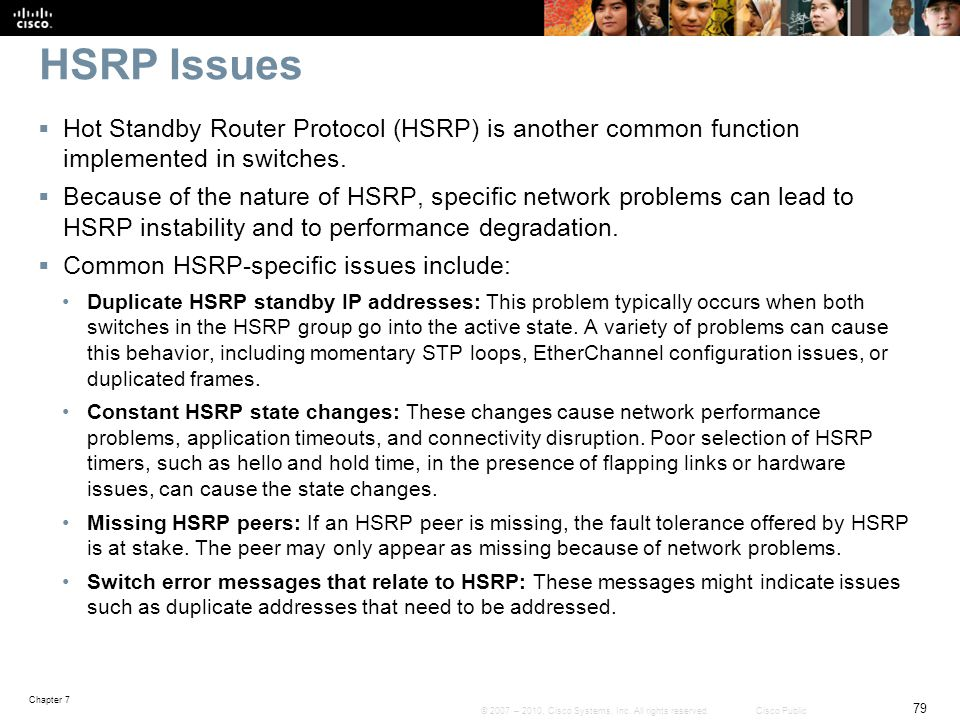 HSRP Issues Hot Standby Router Protocol (HSRP) is another common function implemented in switches.