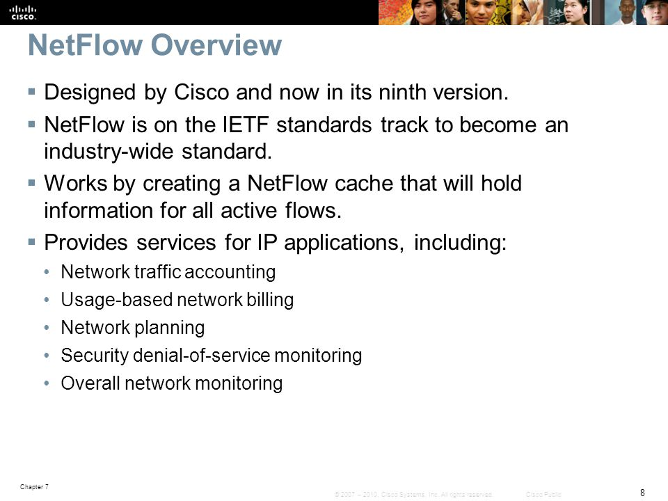 NetFlow Overview Designed by Cisco and now in its ninth version.