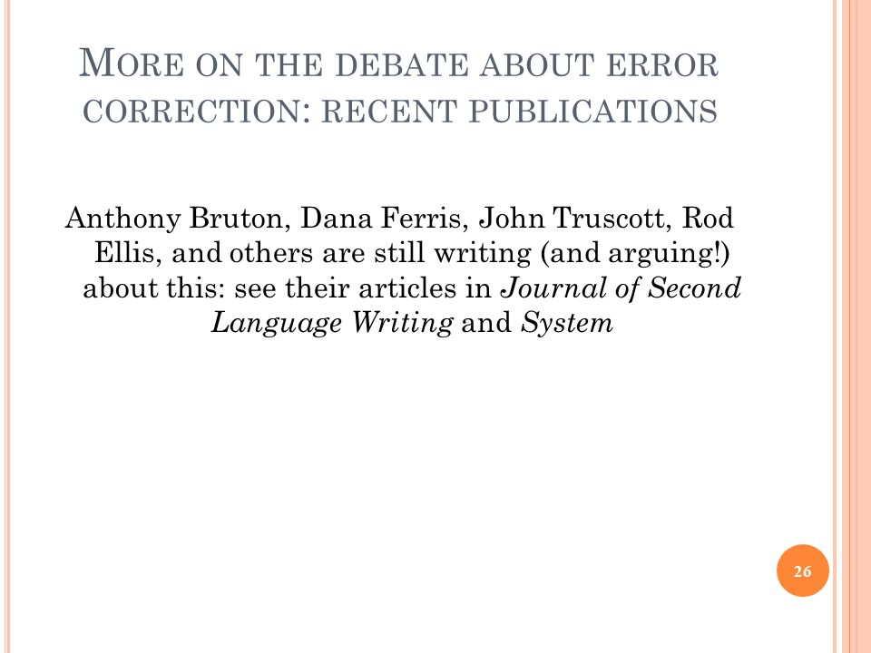 error correction in second language writing Common errors in second language the process of second language acquisition (sla), errors are bound to be made and these are learners in reducing errors through the provision of effective error correction in oral and written form key terms mother tongue / first language.