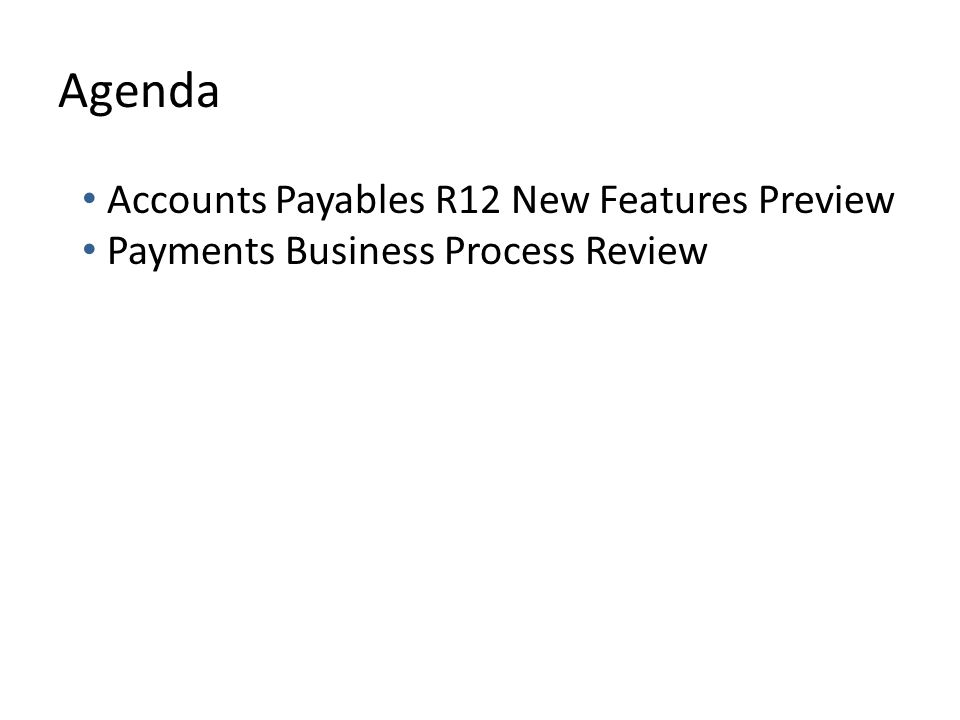 Agenda Accounts Payables R12 New Features Preview