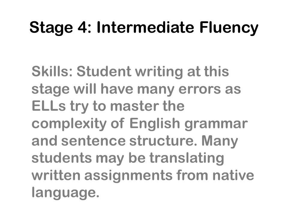 Stage 4: Intermediate Fluency
