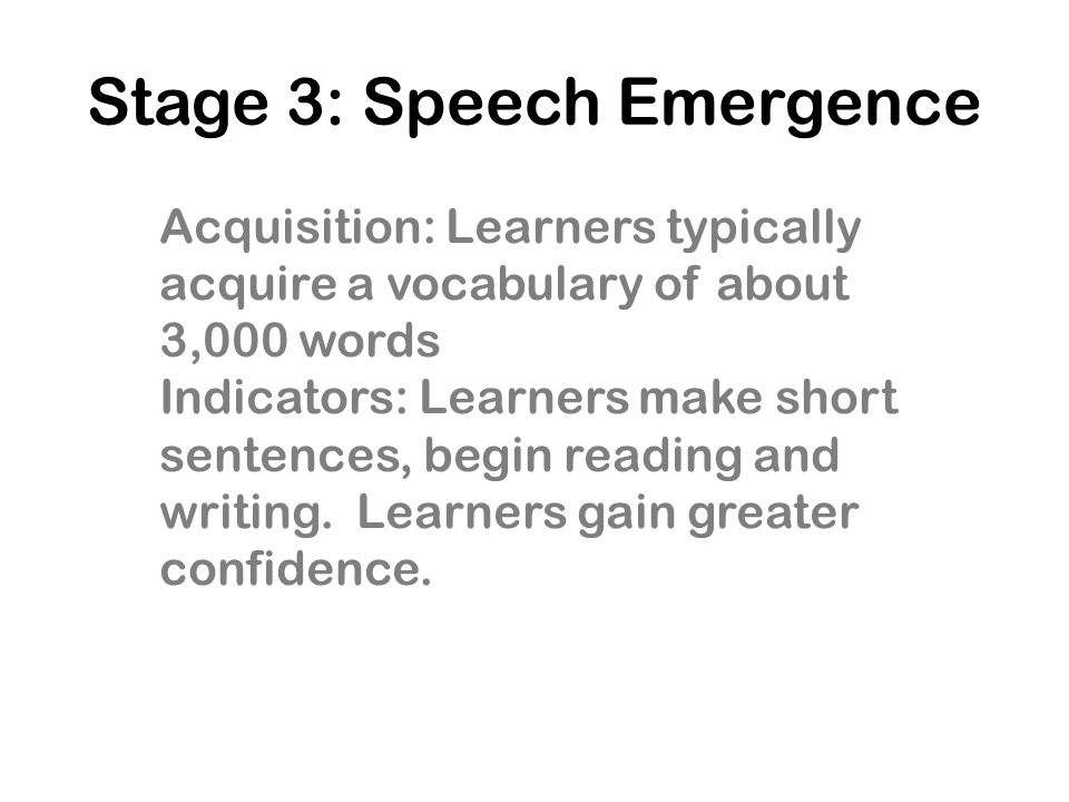 Stage 3: Speech Emergence