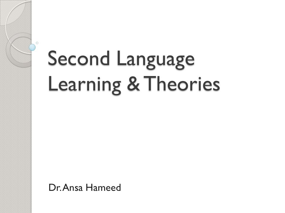 Second Language Learning & Theories