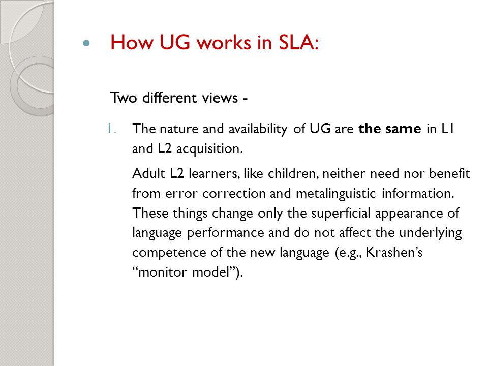 How UG works in SLA: Two different views -
