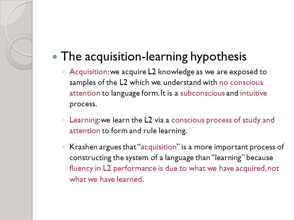 The acquisition-learning hypothesis