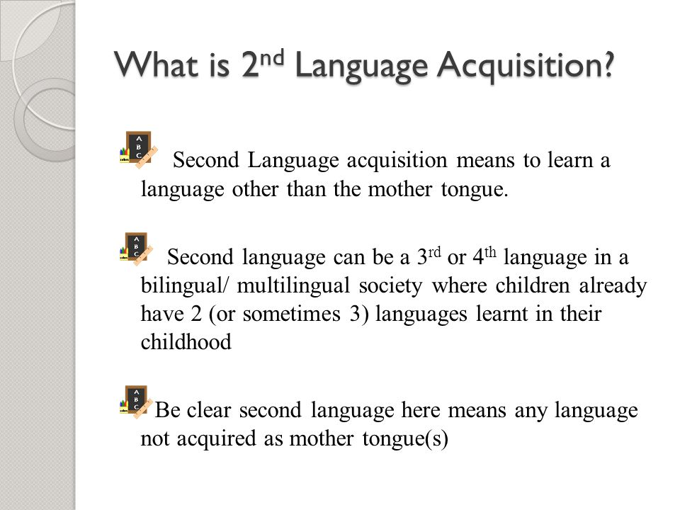 What is 2nd Language Acquisition