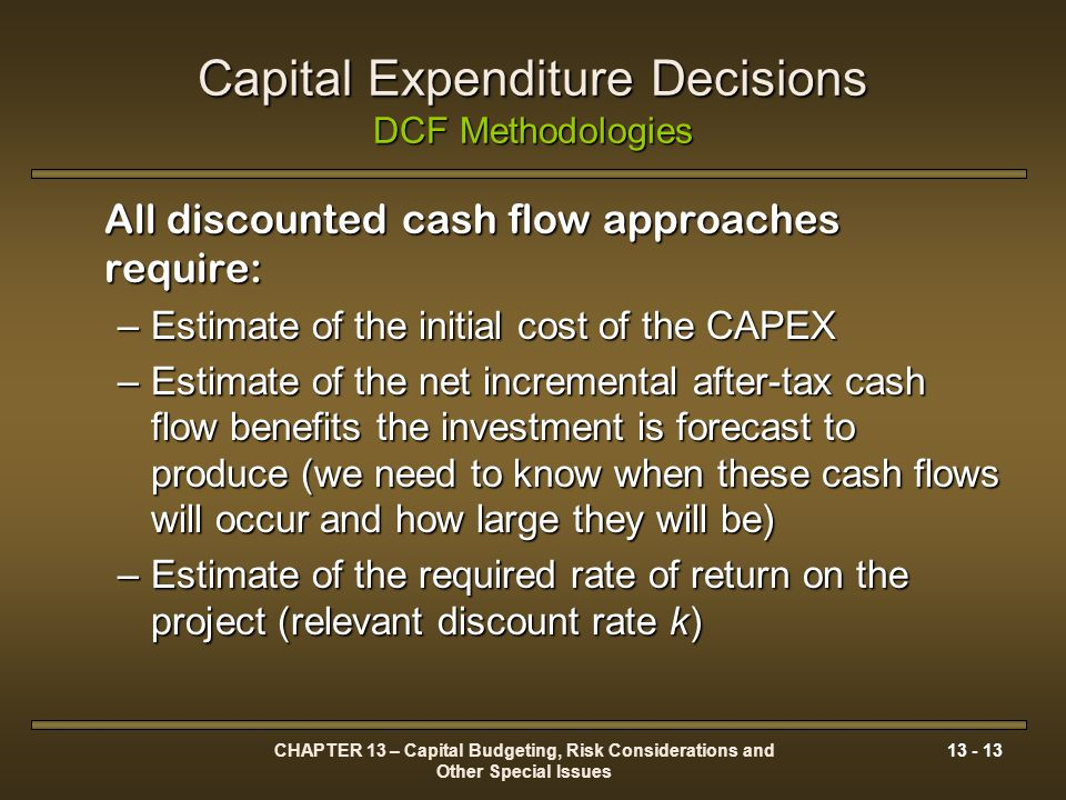capital expenditure decisions Investment opportunities and market reaction to capital expenditure decisions kee h chung a,, peter wright a, charlie charoenwong b a the fogelman college of business and economics, the university of memphis, memphis, tn.