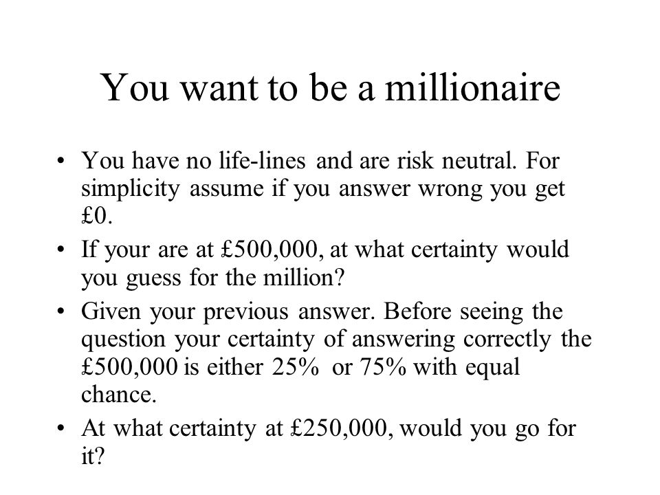 You want to be a millionaire