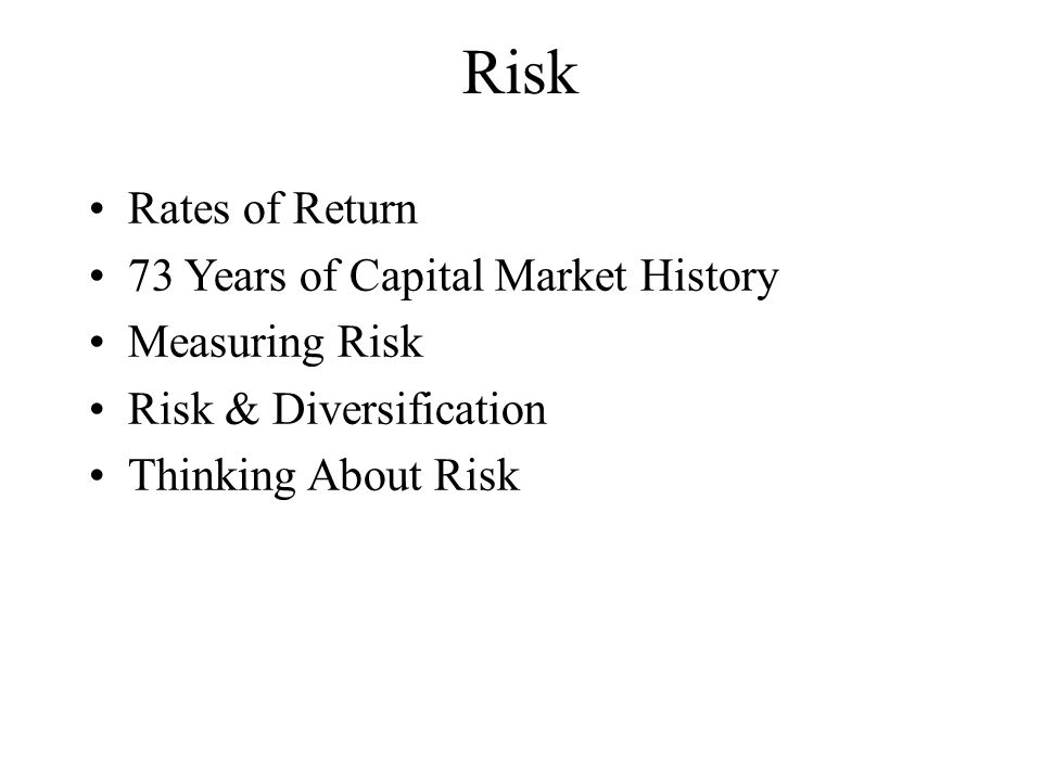 Risk Rates of Return 73 Years of Capital Market History Measuring Risk