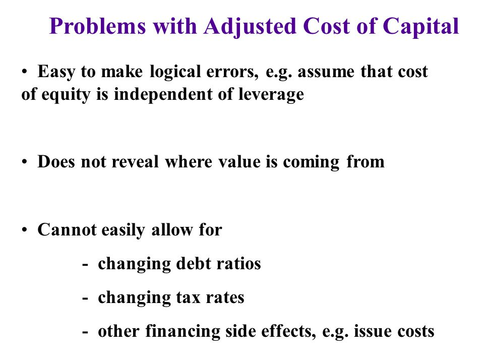 Problems with Adjusted Cost of Capital