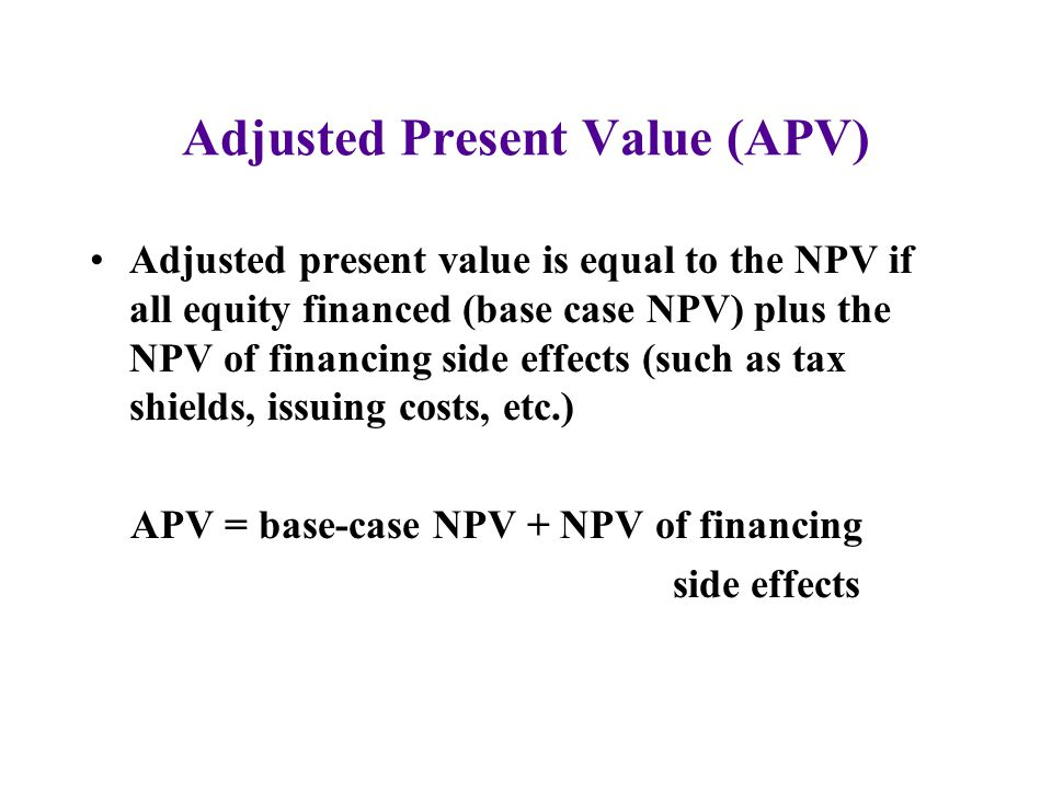 Adjusted Present Value (APV)