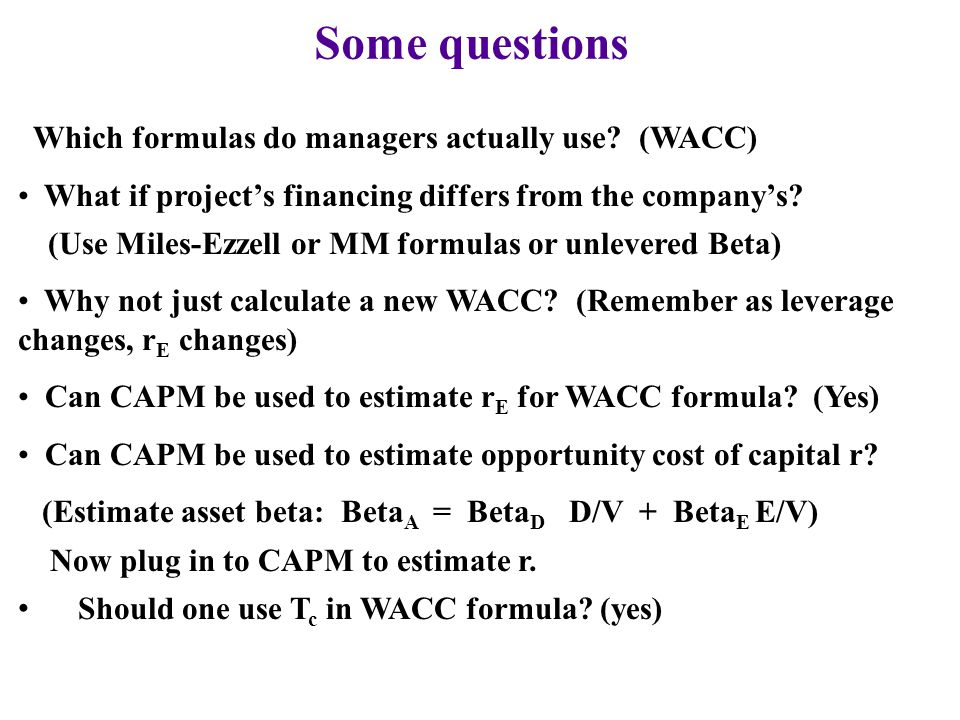 Some questions Which formulas do managers actually use (WACC)