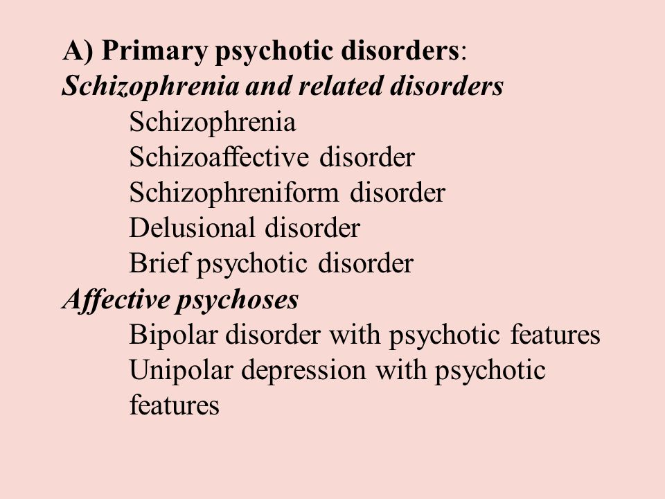schizoaffective and brief psychotic disorder Those with schizophrenia have a relative risk of all-cause  schizophrenia  schizoaffective disorder brief psychotic disorder major.