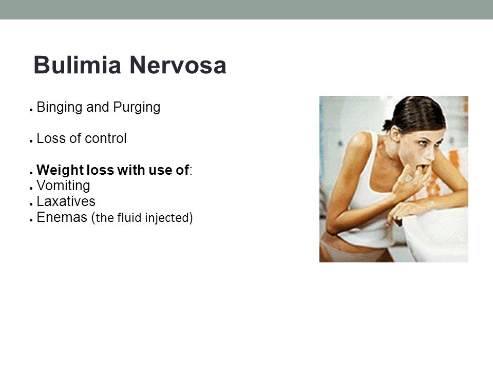 bulimia nervosa frantic cycles of binging and purging Proposed changes to the classification of bulimic-type eating disorders in the lead up to the publication of dsm-5 are reviewed several of the proposed changes, including according formal diagnostic status to binge eating disorder (bed), removing the separation of bulimia nervosa (bn) into purging and non-purging subtypes, and.
