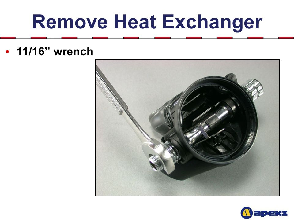 Remove Heat Exchanger 11/16 wrench