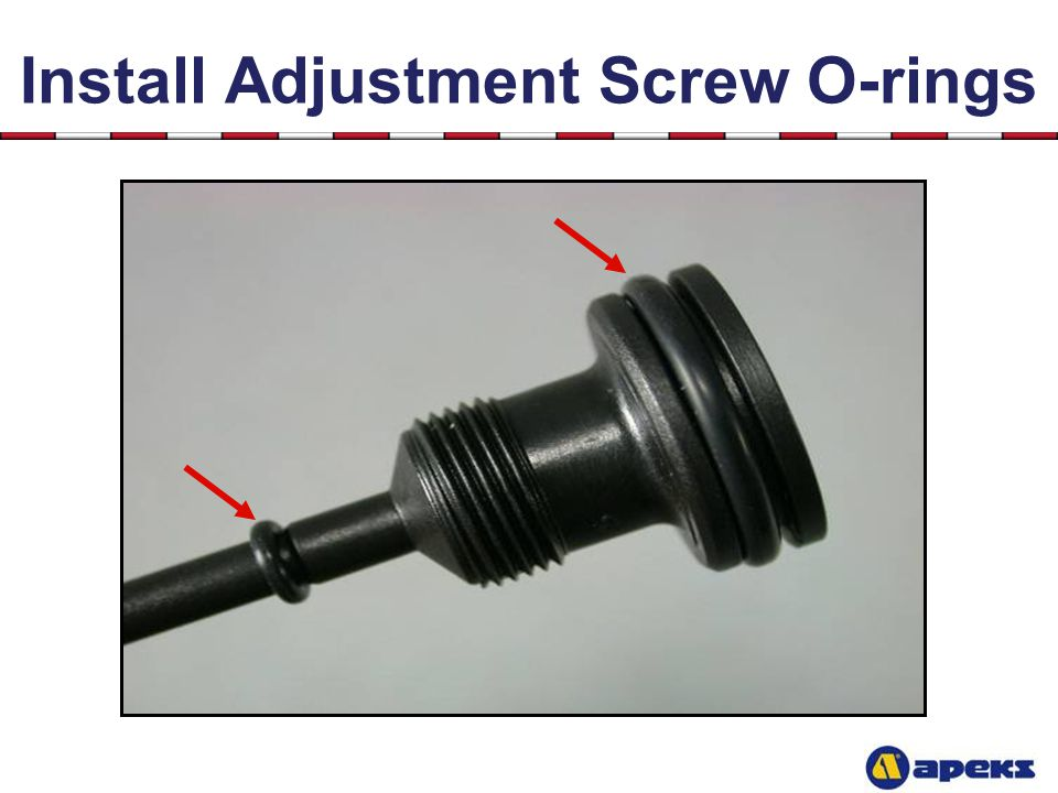 Install Adjustment Screw O-rings