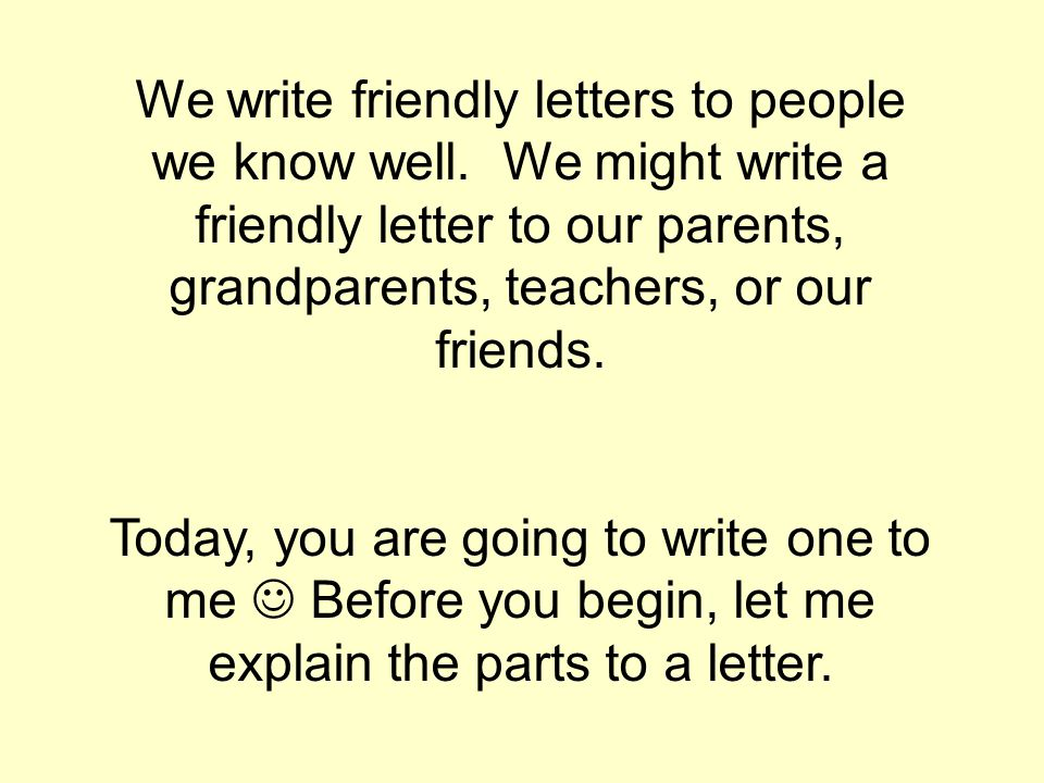We Write Friendly Letters To People Know Well