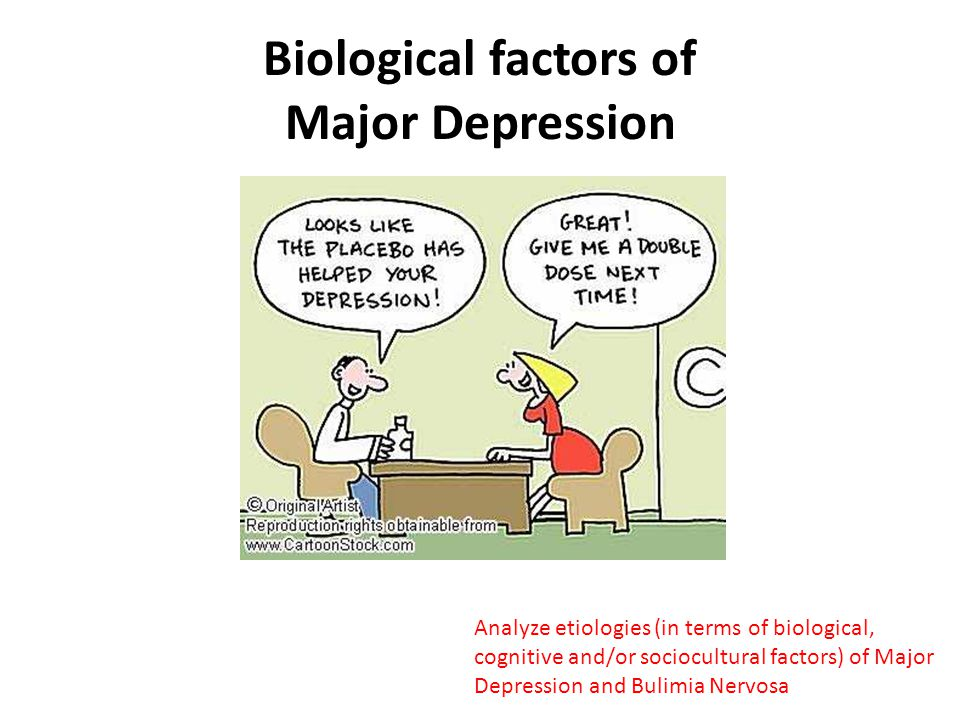 a study of the biological causes of depression Causes of depression some types of depression run in families, suggesting that a biological vulnerability can be inherited this seems to be the case with bipolar disorder.