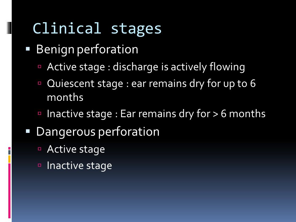 Clinical stages Benign perforation Dangerous perforation