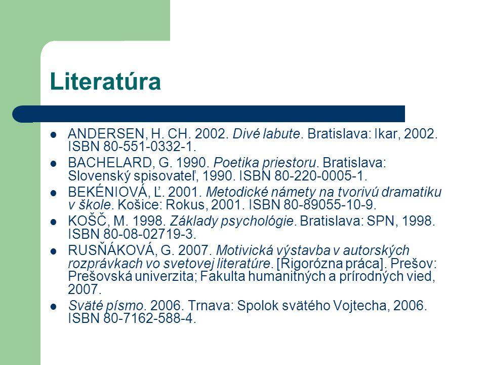 Literatúra ANDERSEN, H. CH. 2002. Divé labute. Bratislava: Ikar, 2002. ISBN 80-551-0332-1.