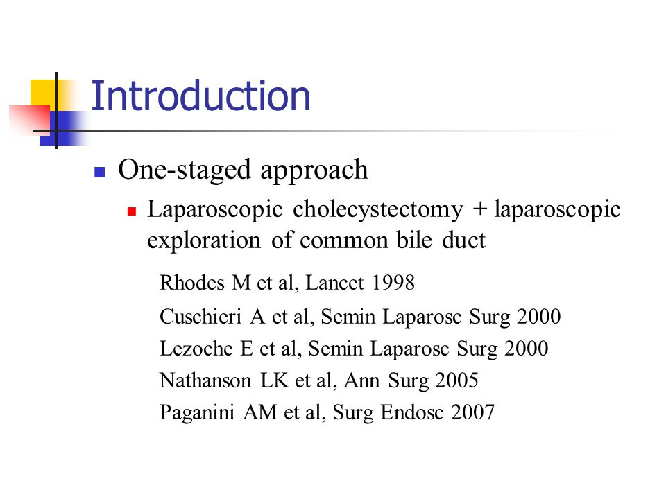 Introduction One-staged approach Rhodes M et al, Lancet 1998
